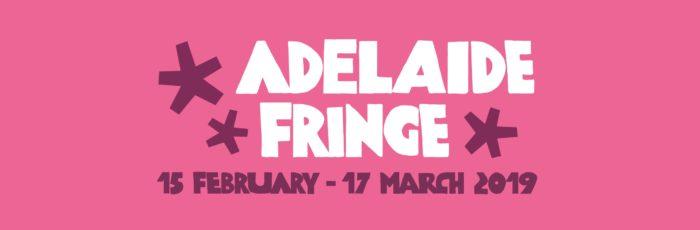 Adelaide Fringe Festival 2019