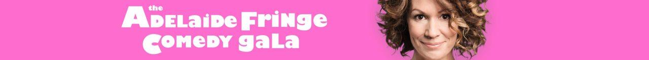 The Adelaide Fringe Comedy Gala